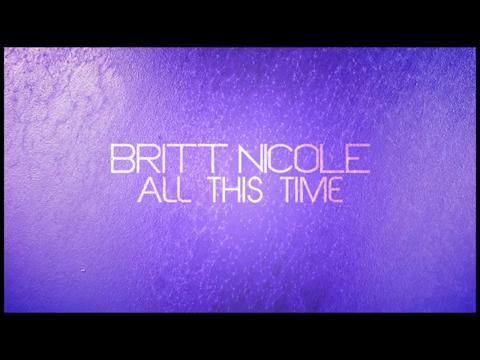 ブリット・ニコル: オール・ディス・タイム